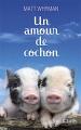 """Afficher """"Un amour de cochon"""""""