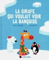 vignette de 'La girafe qui voulait voir la banquise (Natalie Zimmermann)'