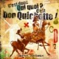 """Afficher """"C'est donc Qui quoi ? C'est Don Quichotte !"""""""