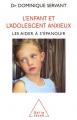 """Afficher """"L'enfant et l'adolescent anxieux"""""""