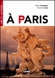 """Afficher """"A Paris : dix ballades thématiques à la découverte de la capitale"""""""