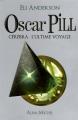 "Afficher ""Oscar Pill n° 5<br /> Cérébra l'ultime voyage"""