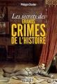 """Afficher """"Les secrets des grands crimes de l'histoire"""""""