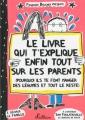 """Afficher """"Le livre qui t'explique enfin tout sur les parents"""""""