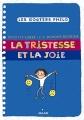 """Afficher """"La tristesse et la joie"""""""