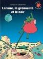 """Afficher """"La Lune, la grenouille et le noir"""""""