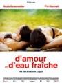 """Afficher """"D'amour et d'eau fraîche"""""""