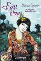 """Afficher """"Un Parfum d'histoire - série complète n° 3<br /> L'Eau bleue"""""""