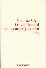 vignette de 'En vieillissant les hommes pleurent (Jean-Luc Seigle)'