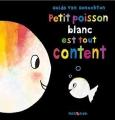 vignette de 'Petit poisson blanc est tout content (Van Genechten, Guido)'