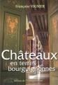 """Afficher """"Châteaux en terres bourguignonnes"""""""
