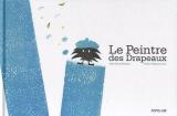 vignette de 'Le Peintre des drapeaux (Alice Brière-Haquet)'