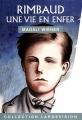 """Afficher """"Rimbaud, une vie en enfer"""""""