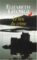 vignette de 'Le lieu du crime (Elizabeth GEORGE)'