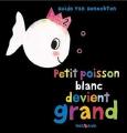 vignette de 'Petit poisson blanc devient grand (Van Genechten, Guido)'