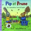 vignette de 'Pip et Prune<br /> Le monstre terrifiant (Scheffler, Axel)'