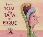"""Afficher """"Petit Tom et la tata qui pique"""""""