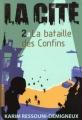 """Afficher """"LA CITE n° 2<br /> La bataille des Confins T2"""""""