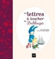 """Afficher """"Lettres à toucher de Balthazar (Les)"""""""