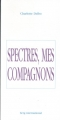 "Afficher ""Spectres, mes compagnons"""