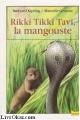 """Afficher """"Rikki-Tikki-Tavi"""""""