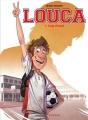 vignette de 'Louca n° 1<br /> Coup d'envoi (Bruno Dequier)'