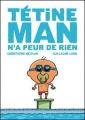 """Afficher """"Tétine Man Tétine Man n'a peur de rien"""""""