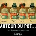 """Afficher """"Autour du pot..."""""""