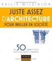 """Afficher """"Juste assez d'architecture pour briller en société"""""""