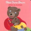 "Afficher ""Petit Ours Brun aime sa maman"""