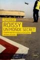 vignette de 'Roissy, un monde secret (Cyril Azouvi)'