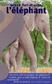"""Afficher """"Grand, fort et sage, l'éléphant"""""""