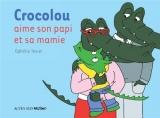 """Afficher """"Crocolou Crocolou aime son papi et sa mamie"""""""