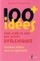 """Afficher """"100+ cent idées pour venir en aide aux élèves dyslexiques"""""""