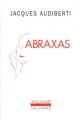 vignette de 'Abraxas (Jacques Audiberti)'