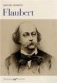 vignette de 'Flaubert (Michel Winock)'