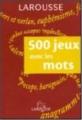 """Afficher """"500 jeux avec les mots"""""""
