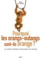 """Afficher """"Pourquoi les orangs-outangs sont-ils orange ?"""""""