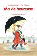 vignette de 'Ma vie heureuse (Rose Lagercrantz)'