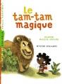 """Afficher """"Le Tam-tam magique"""""""