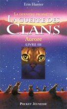 """Afficher """"La guerre des clans. La dernière prophétie n° 03<br /> Aurore"""""""