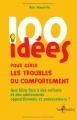 """Afficher """"100 idées pour gérer les troubles du comportement"""""""