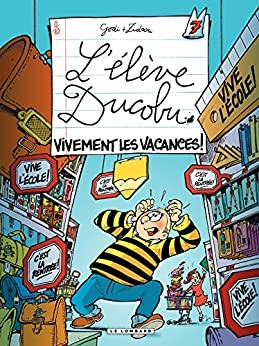 """Afficher """"L'élève Ducobu n° 7 Vivement les vacances"""""""