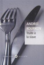 vignette de 'Truite à la slave (Andreï KOURKOV)'
