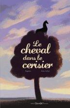 """Afficher """"Le Cheval dans le cerisier"""""""