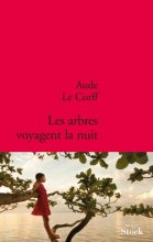 vignette de 'Les arbres voyagent la nuit (Aude Le Corff)'