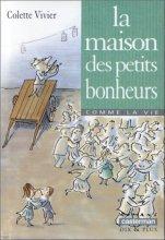 vignette de 'La maison des petits bonheurs (Colette Vivier)'
