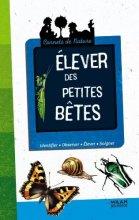 """Afficher """"Elever des petites bêtes"""""""