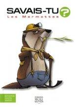 vignette de 'Savais-tu ?<br /> Les Marmottes (Alain M. BERGERON)'