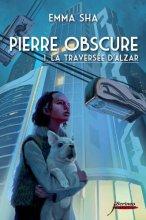 """Afficher """"Pierre obscure - série complète n° 1 La Traversée d'Alzar"""""""